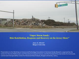 """Super Storm Sandy:  Risk Redefinition, Response and Recovery on the Jersey Shore"""