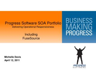 Progress Software SOA Portfolio Delivering Operational Responsiveness