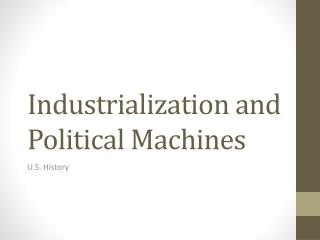 Industrialization and Political Machines