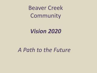 Beaver Creek Community Vision 2020