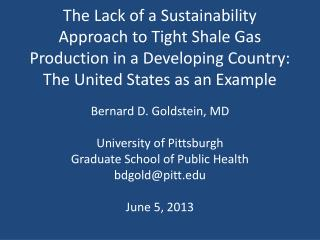 The Lack of a  Sustainability  Approach to Tight Shale Gas Production in a Developing Country: The United States as an