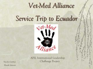 Vet-Med Alliance Service Trip to Ecuador