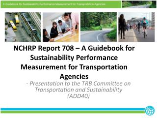 NCHRP Report 708 – A Guidebook for Sustainability Performance Measurement for Transportation Agencies