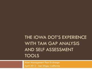 The Iowa DOT's Experience with TAM Gap Analysis and Self Assessment Tools