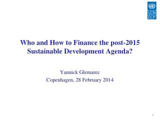Who  and How to Finance the post-2015 Sustainable Development Agenda?