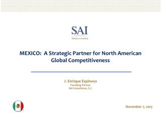 MEXICO:   A  Strategic Partner for North American Global  Competitiveness