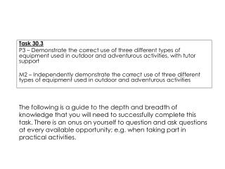 Task  30.3 P3  – Demonstrate the correct use of three different types of equipment used in outdoor and adventurous acti
