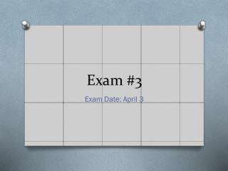 Exam #3