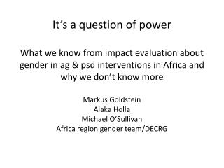 Markus Goldstein Alaka Holla Michael O'Sullivan Africa region gender team/DECRG