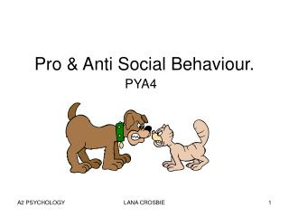 pro  anti social behaviour.