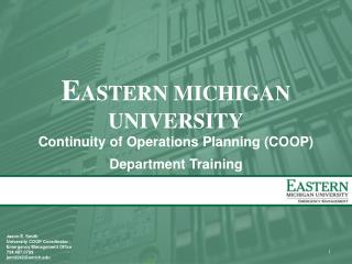 E ASTERN MICHIGAN UNIVERSITY Continuity of Operations Planning (COOP) Department Training