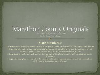 Marathon County Originals Our Stories: The History of Marathon County Exhibit Marathon County Historical Society