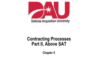 Contracting Processes Part II, Above SAT