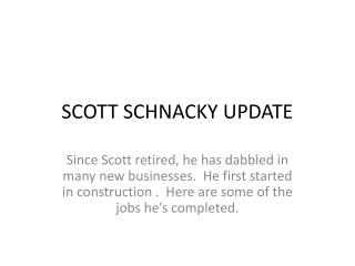 SCOTT SCHNACKY UPDATE