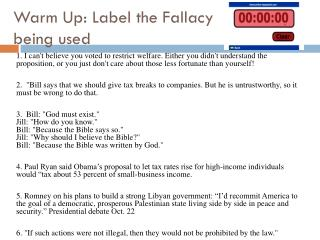 Warm Up: Label the Fallacy being used