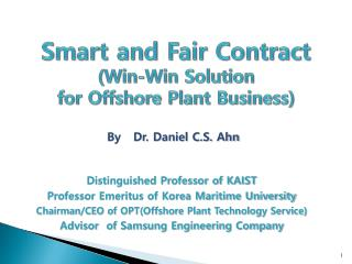 Smart and Fair Contract (Win-Win Solution  for Offshore Plant Business)
