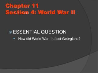 Chapter 11 Section  4: World War II