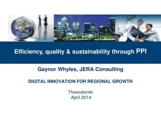 Gaynor Whyles, JERA Consulting  DIGITAL INNOVATION FOR REGIONAL GROWTH  Thessaloniki  April 2014