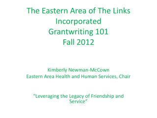 The Eastern Area of The Links Incorporated Grantwriting  101 Fall 2012