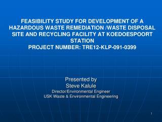 Presented by Steve  Kalule Director/Environmental Engineer USK  Waste & Environmental  Engineering