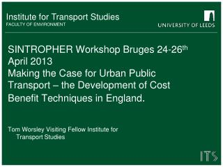 Tom  Worsley  Visiting Fellow Institute for Transport Studies