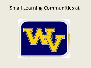 Small Learning Communities at