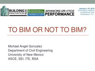 TO BIM OR NOT TO BIM?