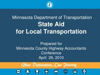 Minnesota Department of Transportation State Aid for Local Transportation Prepared for Minnesota County  Highway Accoun