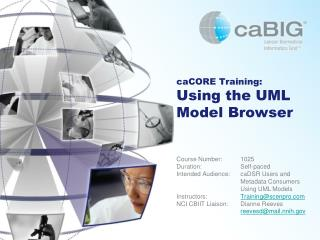 Course Details: Using the UML Model Browser Intended Audience