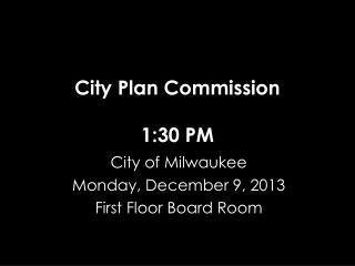 City Plan Commission 1:30 PM