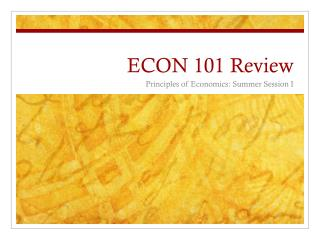 ECON 101 Review