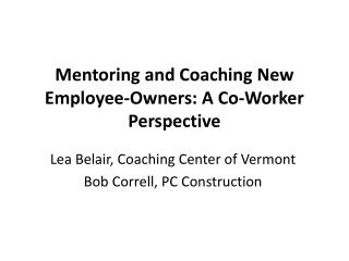 Mentoring and Coaching New Employee-Owners: A Co-Worker Perspective