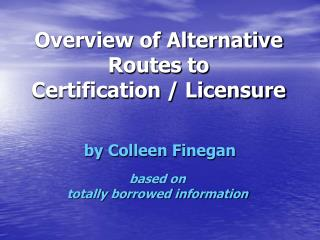 overview of alternative routes to               certification