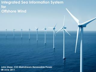 Integrated Sea Information System for  Offshore Wind
