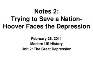 Notes 2: Trying to Save a Nation-  Hoover Faces the Depression