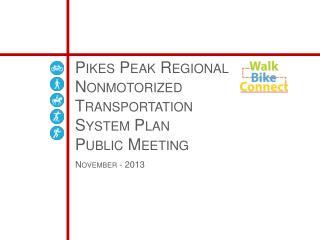 Pikes Peak Regional  Nonmotorized Transportation System Plan  Public Meeting