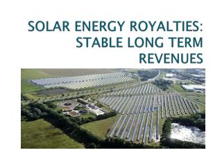 SOLAR ENERGY ROYALTIES:  STABLE LONG TERM REVENUES
