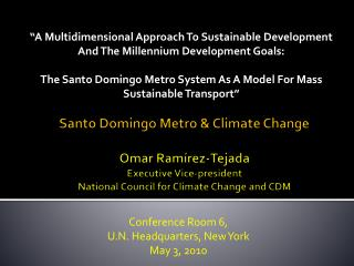Santo Domingo Metro & Climate Change Omar Ramírez-Tejada Executive Vice-president National Council for Climate Change a