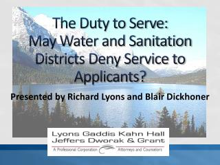 The Duty to Serve:  May Water and Sanitation Districts Deny Service to Applicants?