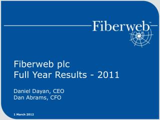Fiberweb plc Full Year Results - 2011