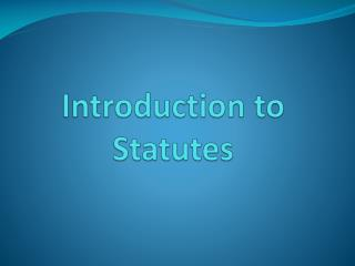 Introduction to Statutes
