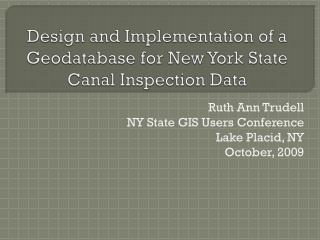 Design and Implementation of a Geodatabase for New York State Canal Inspection Data