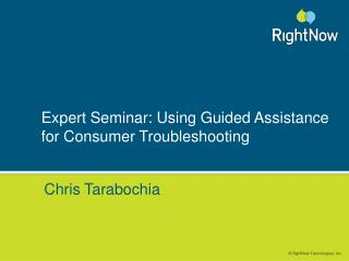 Expert Seminar: Using Guided Assistance for Consumer Troubleshooting