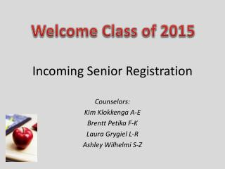Incoming Senior Registration