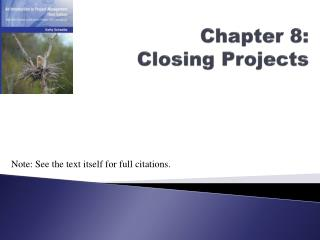 Chapter 8: Closing Projects