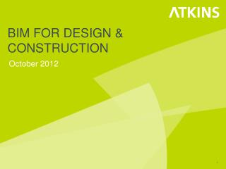 BIM FOR DESIGN & CONSTRUCTION