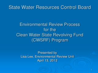 State Water Resources Control Board Environmental Review Process  for the  Clean Water State Revolving Fund (CWSRF) Pro
