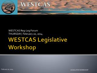 WESTCAS Legislative Workshop