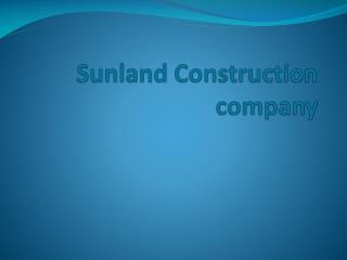Sunland Construction company