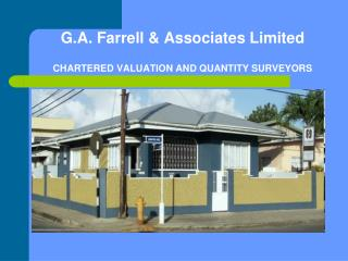 G.A. Farrell & Associates Limited CHARTERED VALUATION AND QUANTITY SURVEYORS